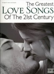 The Greatest Love Songs of the 21st Century - Spartiti