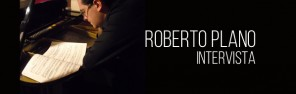 Roberto-Plano-Intervista