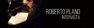 Intervista a Roberto Plano. Cremona Pianoforte 2014
